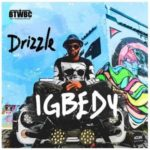 "VIDEO: Drizzle – ""Igbedu"""