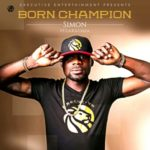 "Simon – ""Born Champion"" f. L.A.X & Ceeza"