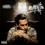 "Amaru – ""Moments"" ( MIXTAPE)"