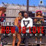 "AUDIO + VIDEO: Item G – ""How To Love"""