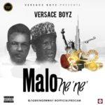 "Versace Boyz – ""Malo Ne Ne"""