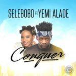"Selebobo – ""Conquer"" ft. Yemi Alade"