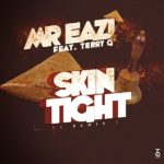 "Mr Eazi – ""Skin Tight"" (Remix) ft. Terry G"