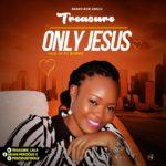 """Treasure – """"Only Jesus"""""""