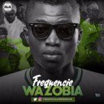 """Frequencie – """"Wazobia"""""""