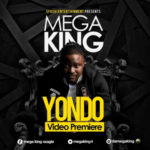 "VIDEO: Mega King – ""Yondo"""