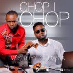 """WizBoyy – """"Chop I Chop"""""""