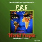 "P.R.E – ""World People"""