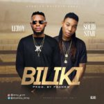 AUDIO + VIDEO: Leroy – Biliki f. Solidstar