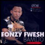 """Fonzyfwesh – """"Bamijo"""""""