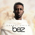 "Bez – ""You Suppose Know"" (Remix) ft. Yemi Alade"