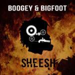 "Boogey x Bigfoot – ""Sheesh"""