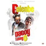 """Daboy – """"Bolenbe"""" (Remix) ft. Terry G + """"Ladugbo Mi"""""""