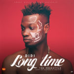 "Didi – ""Long Time"" (Freestyle)"