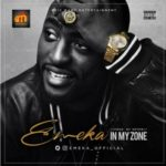 "ERIC MANY PRESENTS: Emeka – ""In My Zone"""
