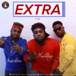 "Fresh Tag Ent Presents: Bubbling, Moschiino, & Laparo – ""Extra"""
