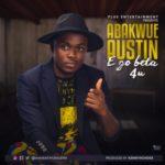 "Austin Abakwue – ""E Go Beta 4 U"""