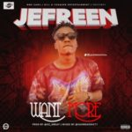 "Jefreen – ""Want More"" (Prod. OzD Beat)"
