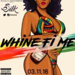 """Silk – """"Whine fi me"""""""
