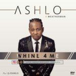 """Ashlo – """"Whine 4 Me"""" ft. Weatherman"""