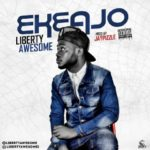 "Liberty Awesome – ""Ekeajo"""