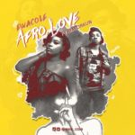 "Ewa Cole – ""Afro Love"" f. Mayorkun"