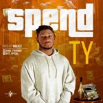 """T.Y  – """"Spend"""""""