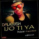 """Daveosh – """"Ijo Ti Ya"""""""