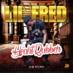 "Lil Fred – ""Heart Rubber"""