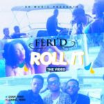 "VIDEO: Feri D – ""Roll It"""