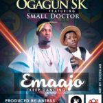 "Pasuma (Wasbar Records) Present: Ogagun SK – ""Emaajo"" feat. Small Doctor"