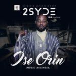 """2Syde – """"Ise Orin"""" (Prod. by Freelance)."""