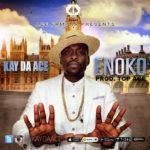 "Kay Da Ace – ""Enoko"" (prod. Top Age)"