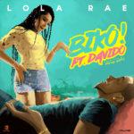 "Lola Rae – ""Biko"" ft. Davido"