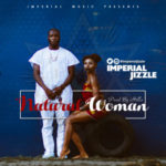 "Imperial Jizzle – ""Natural Woman"""