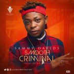 "Sammy Davids – ""Smooth Criminal"" (Prod Boljibeatz)"