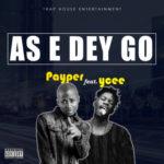 As E Dey Go – Payper Corleone Feat. Ycee.