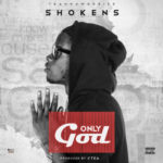 "Shokens – ""Only God"" (Prod by C-Tea)"