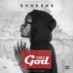 "Shokens – ""Only God"" (Prod by C-Tea)"