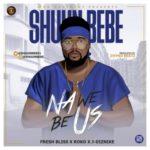 """Shuun Bebe – """"Na We Be Us"""" f. Fresh Bliss X Roko X J-Diznike"""