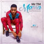 """Mr TM – """"Mama"""""""