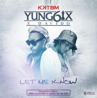 yung6ix-let-me-know-ft-davido-art