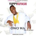 """Yuppy Kuyaski – """"Owo Wa"""""""