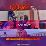 "VIDEO: Charass  – ""Kiss & Tell"" ft. Cynthia Morgan"