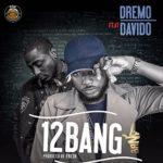 """Dremo – """"12 Bang"""" ft. Davido"""