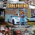 "VIDEO: Dammy Krane – ""Girlfriend"""