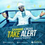 "VIDEO: Sammie Cross – ""Take Alert"""
