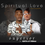 "Superior – ""Spiritual Love"" f. African China"