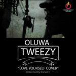 AUDIO + Viral Video: Oluwa Tweezy – Love Yourself (Cover)