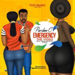 "VIDEO: Pardon C – ""Emergency"""